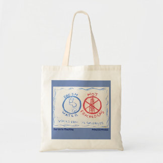 Fresh water not Fracked Gas Tote Bag
