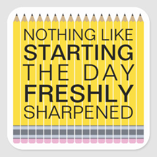 Freshly Sharpened Pencils Funny Square Sticker