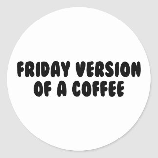 Friday Coffee Classic Round Sticker