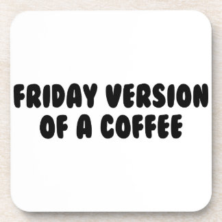 Friday Coffee Coaster
