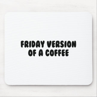 Friday Coffee Mouse Pad