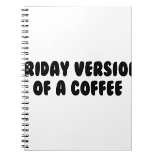 Friday Coffee Notebooks