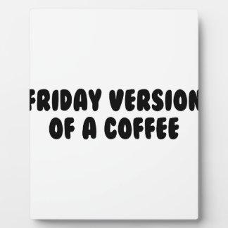 Friday Coffee Plaque