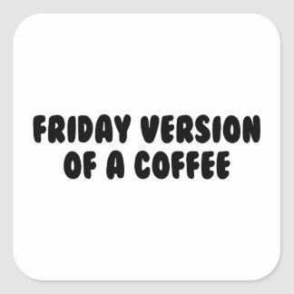 Friday Coffee Square Sticker