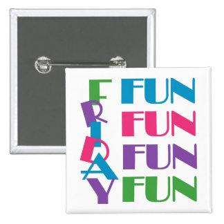 Friday Fun Fun Fun Pinback Buttons
