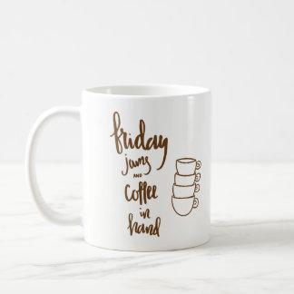Friday Jams and Coffee In Hand Coffee Mug