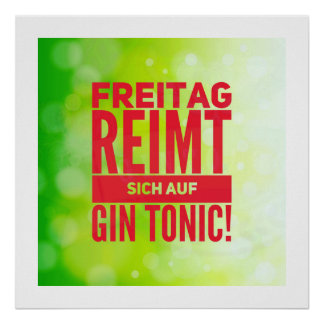 Friday reimt itself on Gin Tonic kind print poster