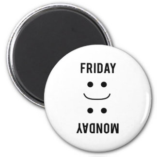 Friday Smiles Monday Frowns Magnet