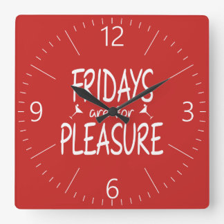Fridays are for pleasure square wall clock