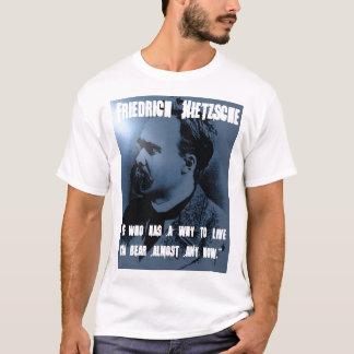 Friedrich Nietzsche WHY TO LIVE T-Shirt