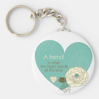 friend is what the heart need desgined keychain