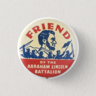 Friend of the Abraham Lincoln Battalion 3 Cm Round Badge