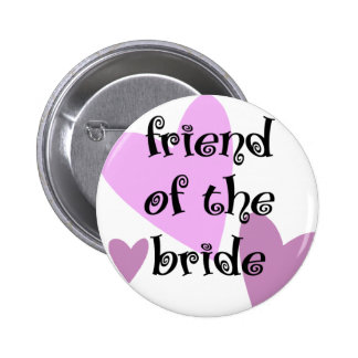 Friend of the Bride Button