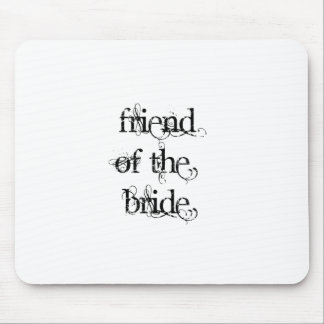 Friend of the Bride Mouse Pad