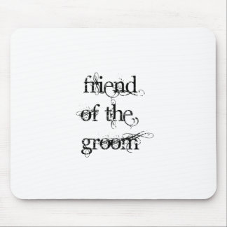 Friend of the Groom Mouse Pad