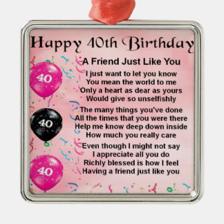 Friend Poem - 40th Birthday Metal Ornament