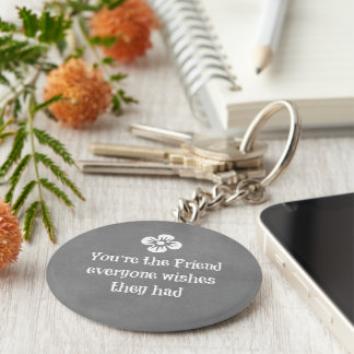 Friend Quote Key Ring