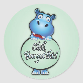 """Friendly Hippo saying """"Chill. You got this!"""" Classic Round Sticker"""