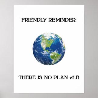 Friendly reminder no plan b earth poster