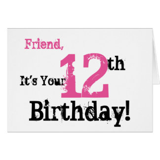 Friend's 12th birthday greeting in black, pink. card