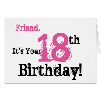 Friend's 18th birthday greeting in black, pink. greeting card