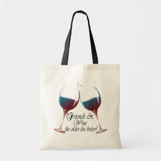 Friends and Wine the older the better Wine art bag