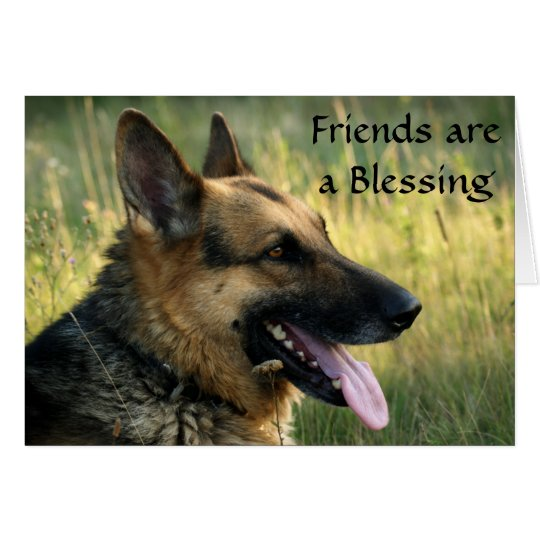 Friends are a Blessing German Shepherd Dog Card