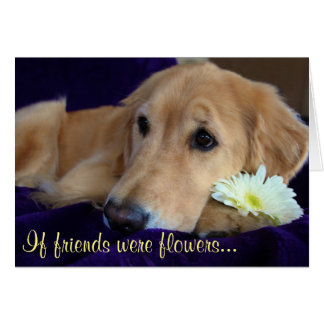 Friends Are Flowers - You! Card