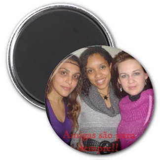 Friends are forever! 6 cm round magnet