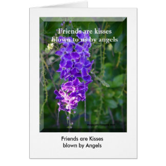 Friends are kisses blown to us by angels, Frien... Card