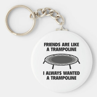 Friends Are Like A Trampoline Key Ring