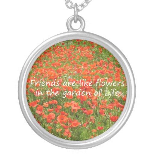 Friends Are Like Flowers Custom Jewelry