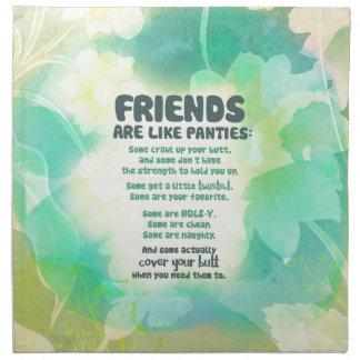 Friends are like Panties Napkin