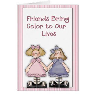 Friends bring color Greeting Card