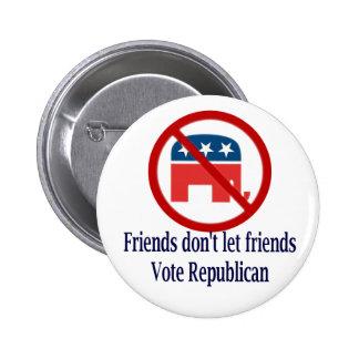 Friends Don t Let Friends Vote Republican Button