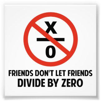 Friends Don't Divide by Zero Photo Art