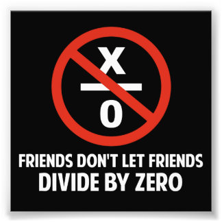 Friends Don't Divide by Zero Photographic Print