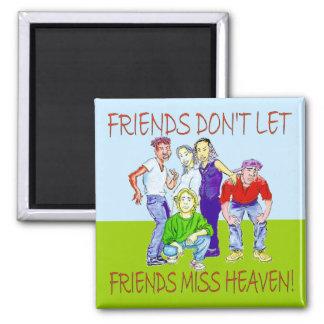FRIENDS DON'T LET FRIENDS SQUARE MAGNET