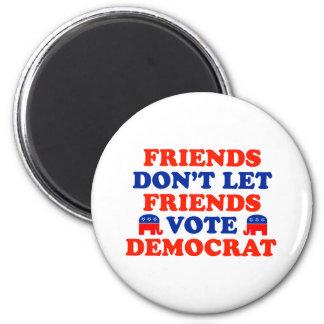Friends Don't Let Friends Vote Democrat 6 Cm Round Magnet