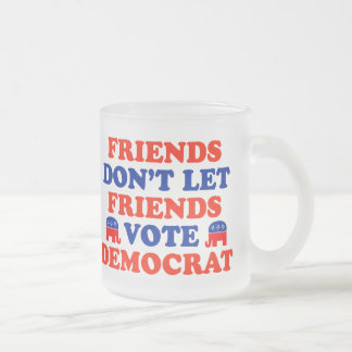 Friends Don't Let Friends Vote Democrat Frosted Glass Coffee Mug