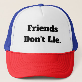Friends Don't Lie hat