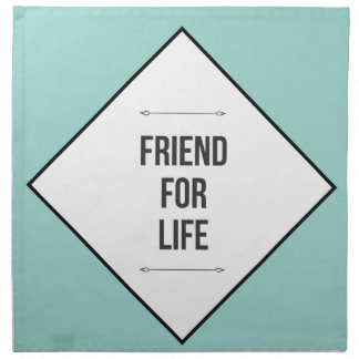 Friends for life printed napkin