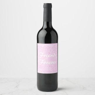 Friends Forever wine Bottle Gift Label