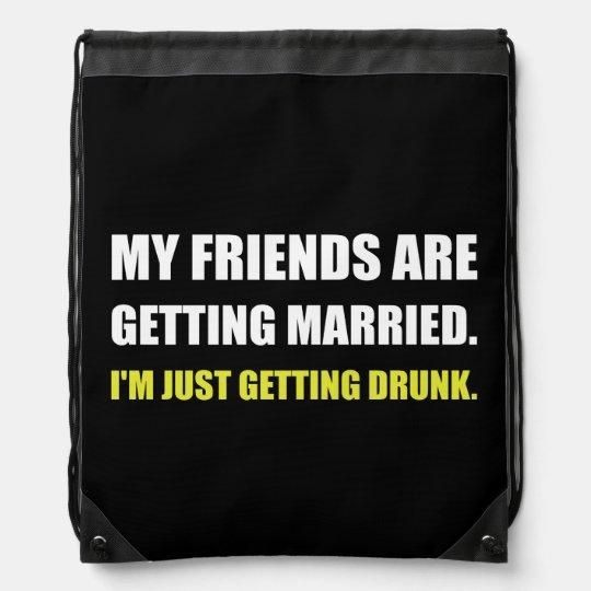 Friends Getting Married Im Getting Drunk Drawstring Bag