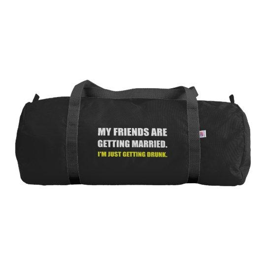 Friends Getting Married Im Getting Drunk Gym Duffel Bag