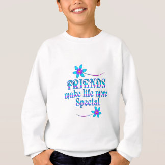 Friends Make Life More Special Sweatshirt