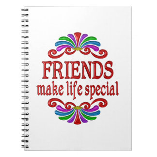 Friends Make Life Special Notebook