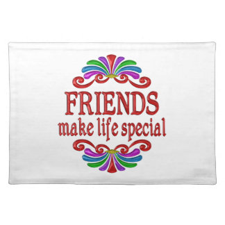 Friends Make Life Special Placemat