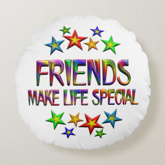 Friends Make Life Special Round Cushion