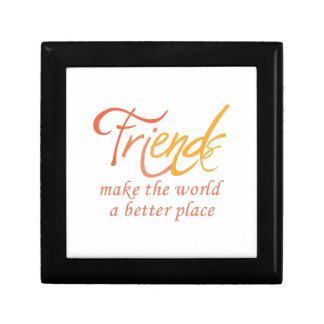 Friends Make The World A Better Place Small Square Gift Box